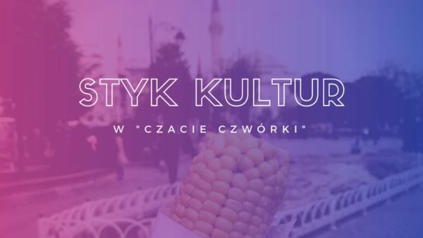 styk kultur e1534254683148 Styk Kultur o Turcji w poranku Polskiego Radia RDC (Radio dla Ciebie)